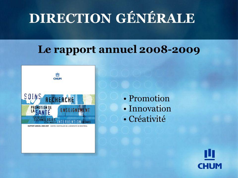 Le rapport annuel 2008-2009 DIRECTION GÉNÉRALE Promotion Innovation Créativité