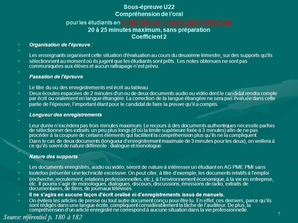 7 Sous-épreuve U22 Compréhension de l'oral pour les étudiants en Contrôle en cours de formation 20 à 25 minutes maximum, sans préparation Coefficient
