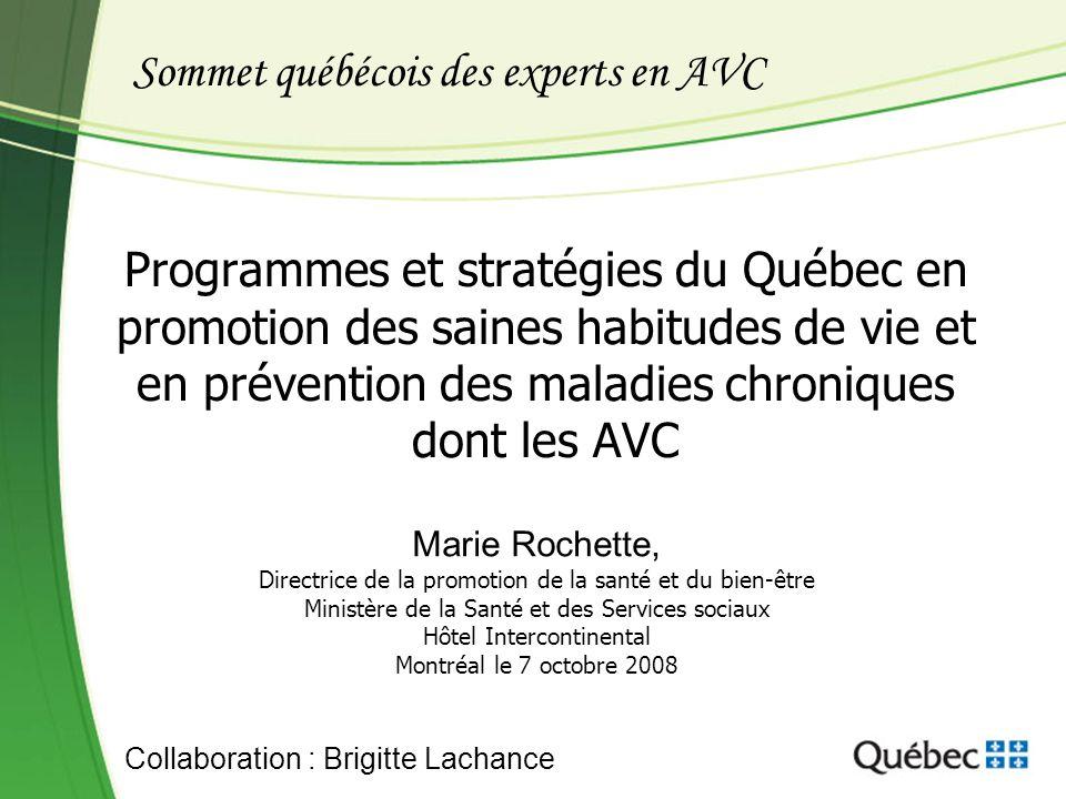 Programmes et stratégies du Québec en promotion des saines habitudes de vie et en prévention des maladies chroniques dont les AVC Marie Rochette, Dire