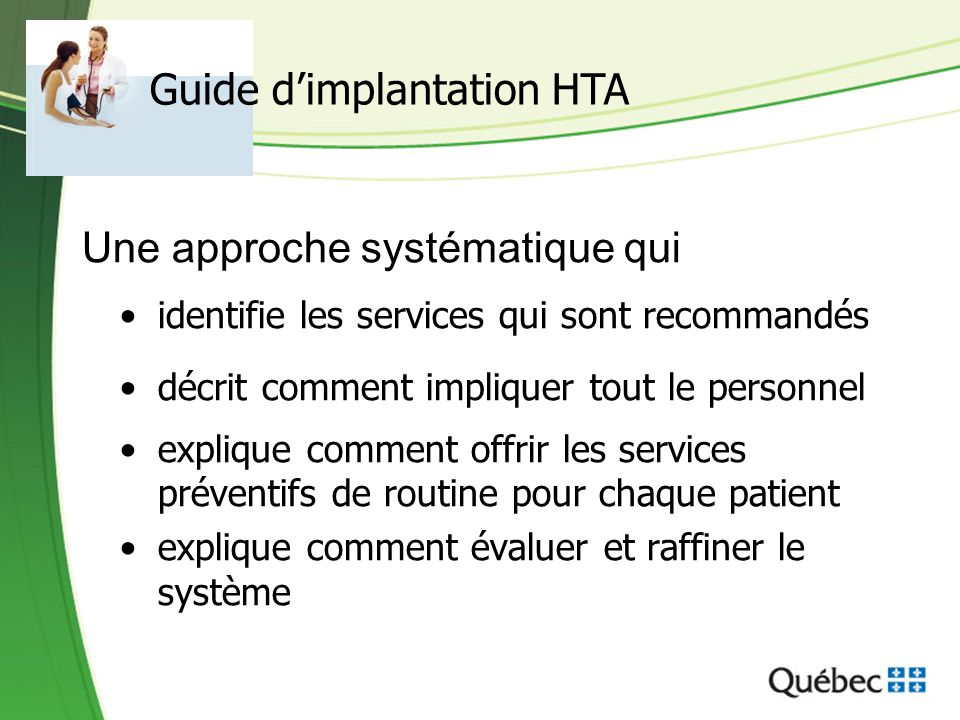 Une approche systématique qui identifie les services qui sont recommandés décrit comment impliquer tout le personnel explique comment offrir les servi
