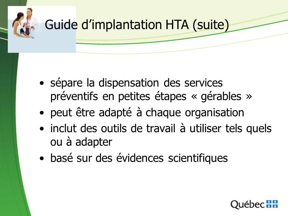 sépare la dispensation des services préventifs en petites étapes « gérables » peut être adapté à chaque organisation inclut des outils de travail à ut