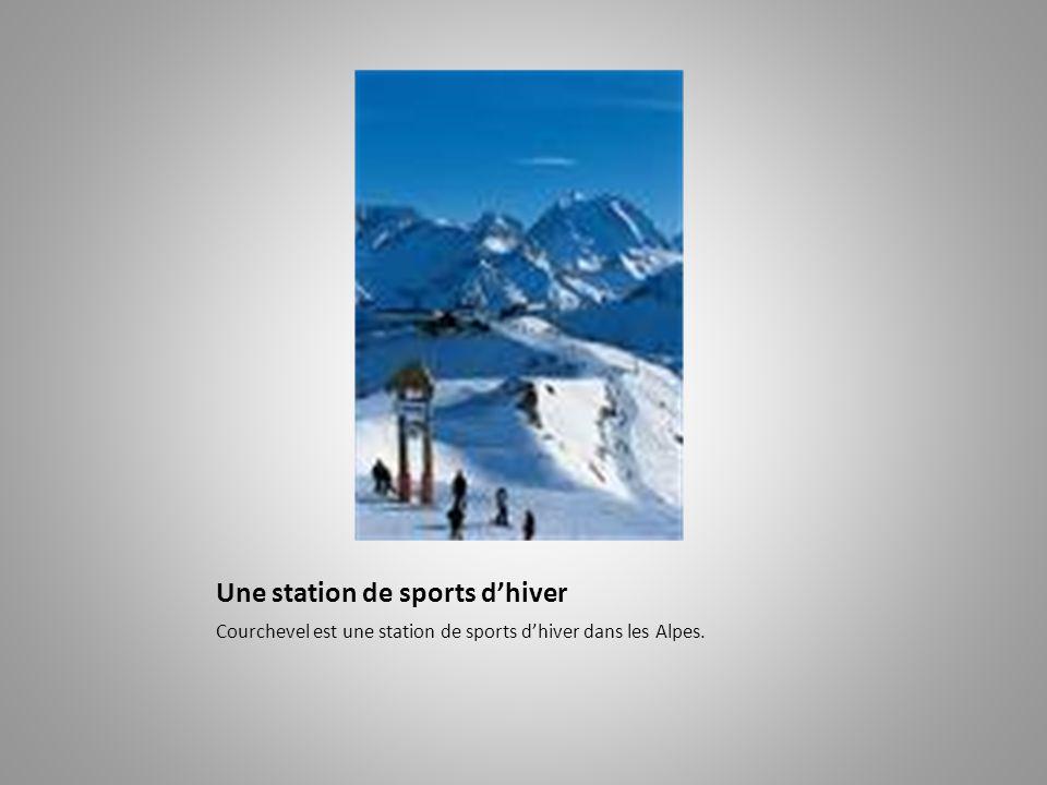 Une station de sports d'hiver Courchevel est une station de sports d'hiver dans les Alpes.