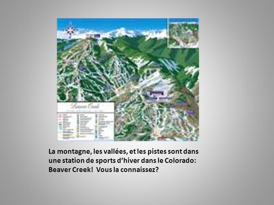 La montagne, les vallées, et les pistes sont dans une station de sports d'hiver dans le Colorado: Beaver Creek! Vous la connaissez?