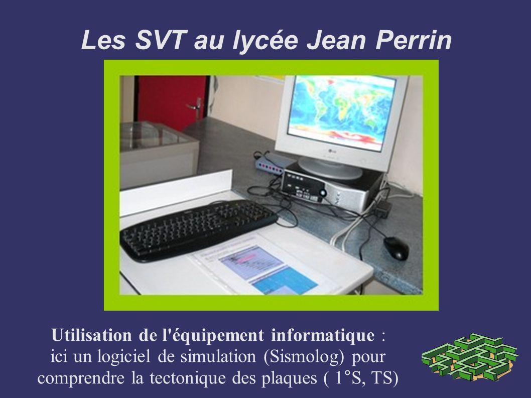 Les SVT au lycée Jean Perrin Utilisation de l'équipement informatique : ici un logiciel de simulation (Sismolog) pour comprendre la tectonique des pla