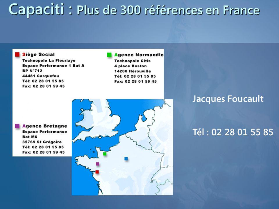 Capaciti : Plus de 300 références en France Jacques Foucault Tél : 02 28 01 55 85