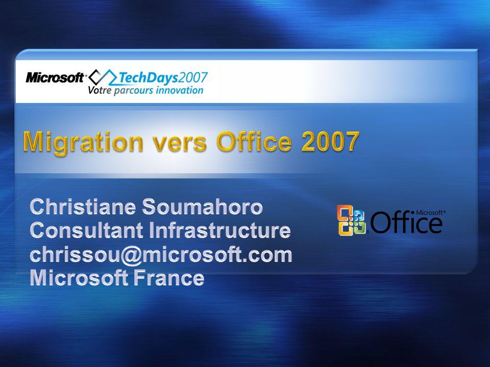 Nouveautés et impacts Etapes clés Planifier la migration Personnaliser les installations Déployer Office System 2007 Migrer les données et paramètres utilisateurs Gérer la coexistence entre différentes versions d'Office Office 2007, dans un contexte multilingue Maintenir Office System 2007 Questions/Réponses