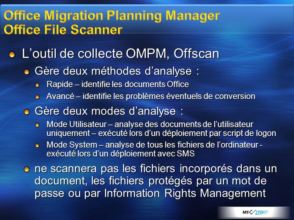 L'outil de collecte OMPM, Offscan Gère deux méthodes d'analyse : Rapide – identifie les documents Office Avancé – identifie les problèmes éventuels de