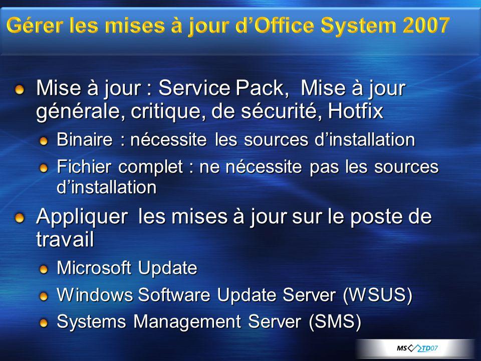 Mise à jour : Service Pack, Mise à jour générale, critique, de sécurité, Hotfix Binaire : nécessite les sources d'installation Fichier complet : ne nécessite pas les sources d'installation Appliquer les mises à jour sur le poste de travail Microsoft Update Windows Software Update Server (WSUS) Systems Management Server (SMS)