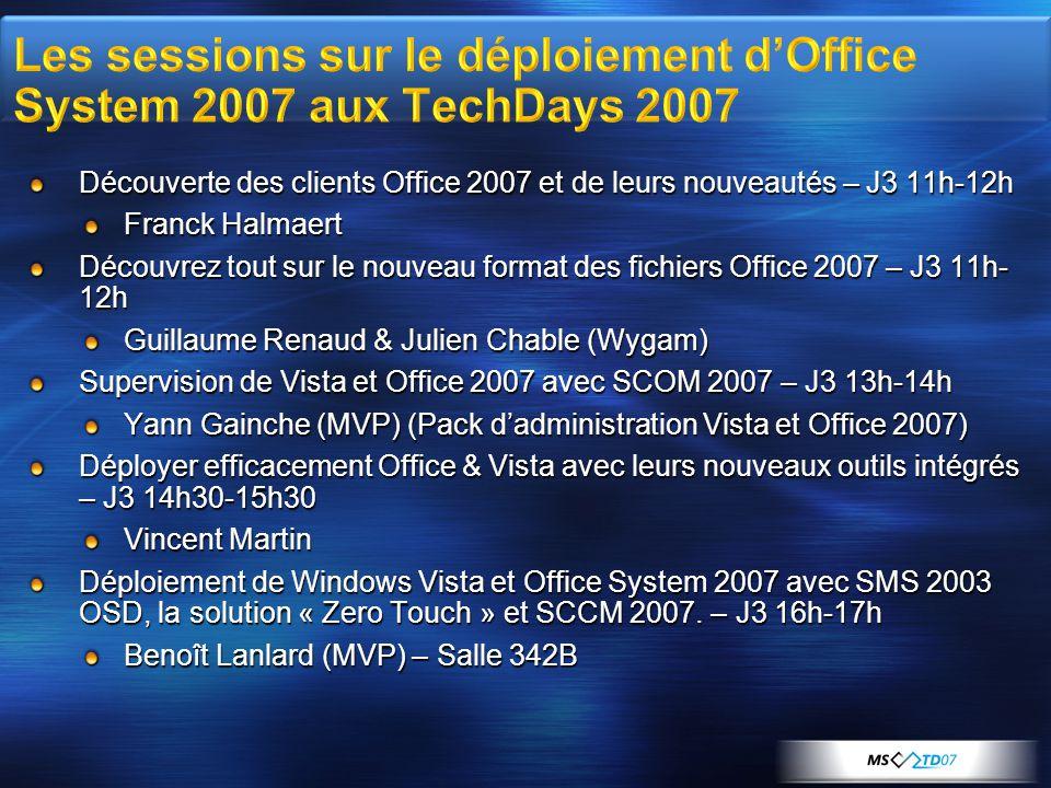 Découverte des clients Office 2007 et de leurs nouveautés – J3 11h-12h Franck Halmaert Découvrez tout sur le nouveau format des fichiers Office 2007 –