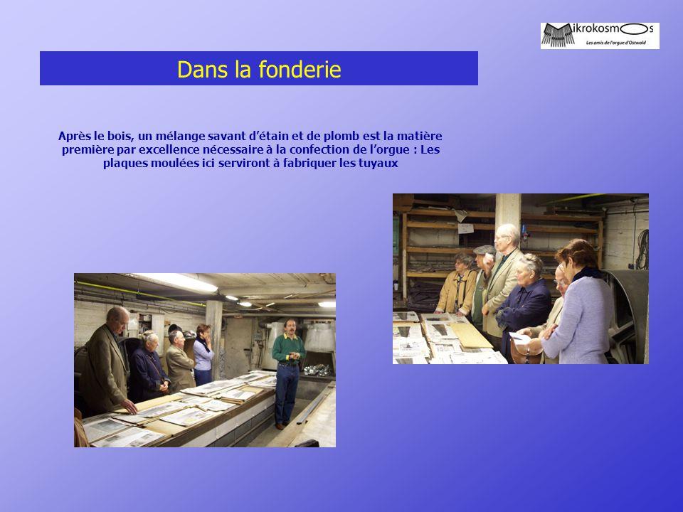 Dans la fonderie Après le bois, un mélange savant d'étain et de plomb est la matière première par excellence nécessaire à la confection de l'orgue : L