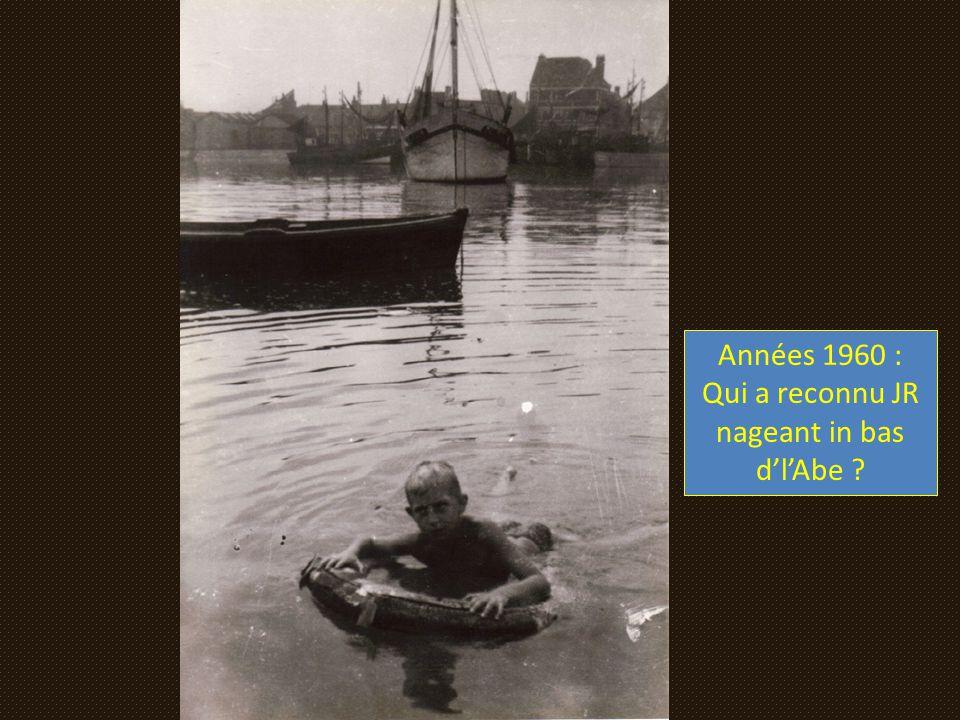 Années 1960 : Qui a reconnu JR nageant in bas d'l'Abe ?
