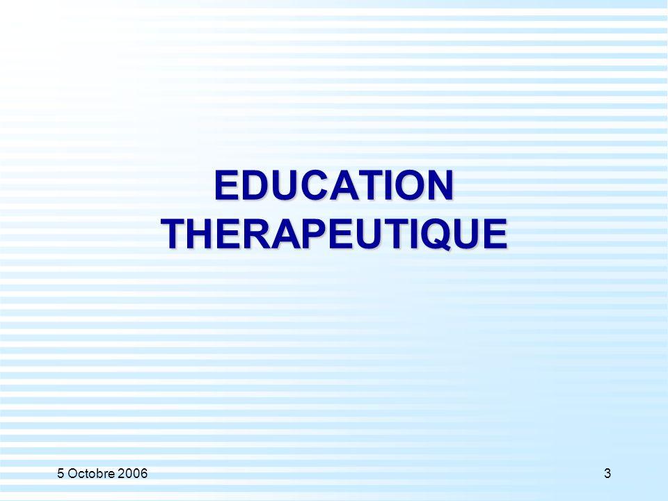 5 Octobre 20063 EDUCATION THERAPEUTIQUE