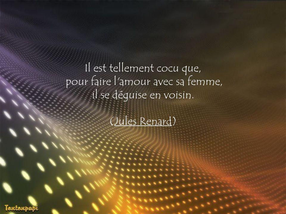 Le jaloux est proche du cocu, déjà il est trompé, et déjà il en souffre. (Louis Teissier Du Cros)