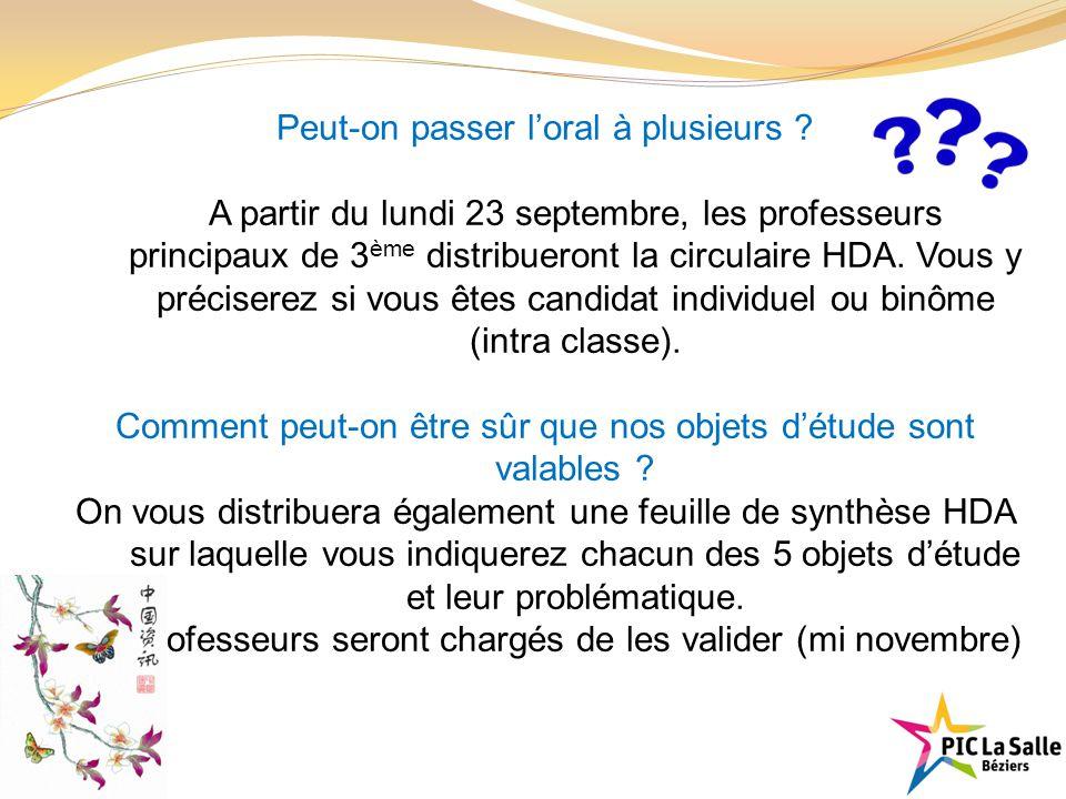 Peut-on passer l'oral à plusieurs ? A partir du lundi 23 septembre, les professeurs principaux de 3 ème distribueront la circulaire HDA. Vous y précis