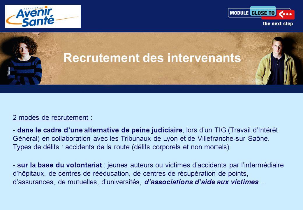 Recrutement des intervenants 2 modes de recrutement : - dans le cadre d'une alternative de peine judiciaire, lors d'un TIG (Travail d'Intérêt Général) en collaboration avec les Tribunaux de Lyon et de Villefranche-sur Saône.