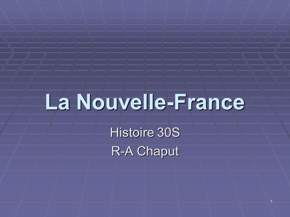 1 La Nouvelle-France Histoire 30S R-A Chaput