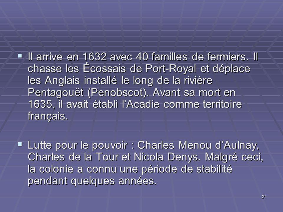 21  Il arrive en 1632 avec 40 familles de fermiers.