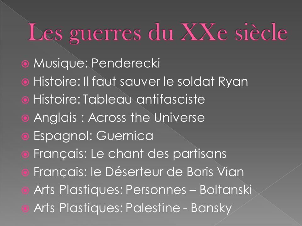  Musique: Penderecki  Histoire: Il faut sauver le soldat Ryan  Histoire: Tableau antifasciste  Anglais : Across the Universe  Espagnol: Guernica
