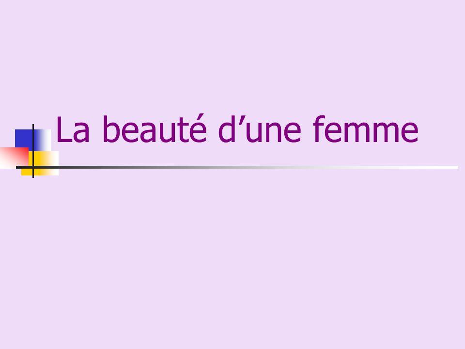 La beauté d'une femme