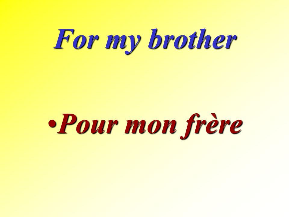 For my sister Pour ma soeurPour ma soeur