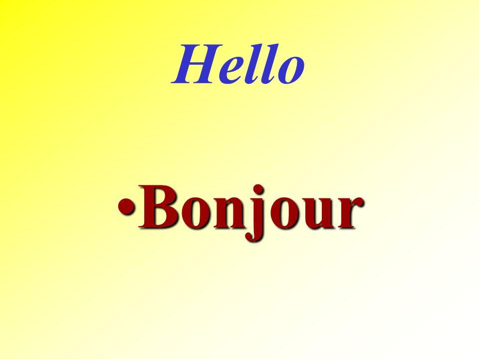 Hello BonjourBonjour