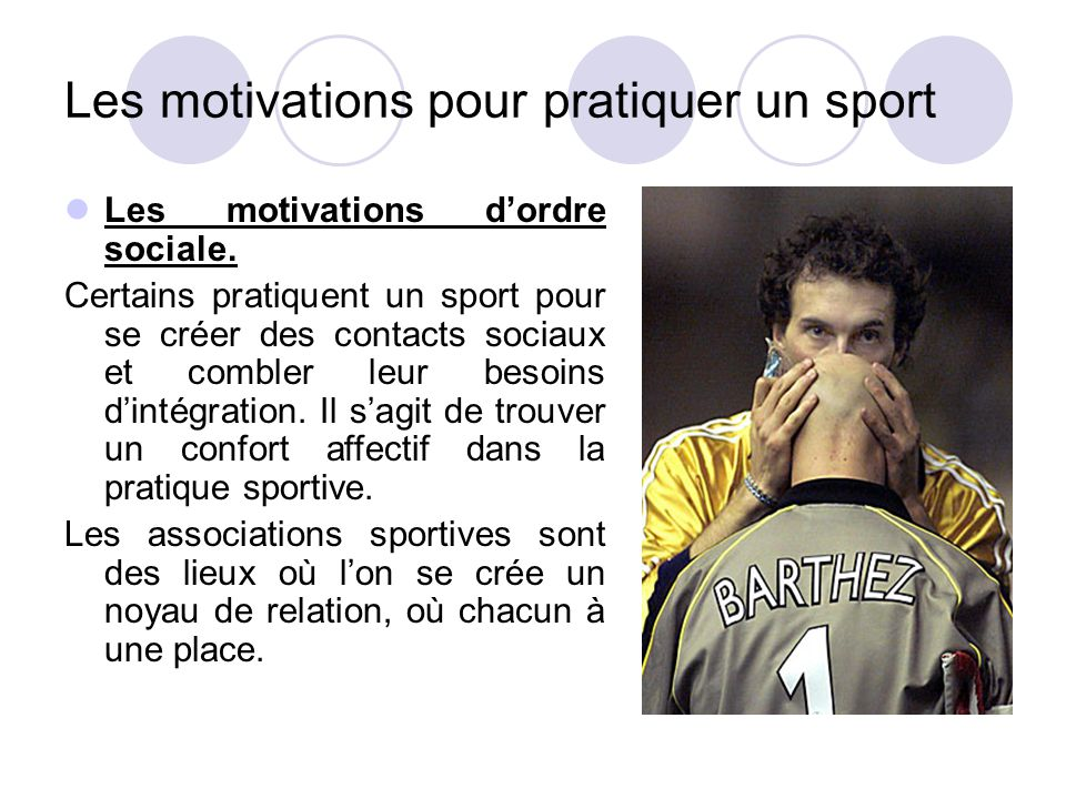 Les motivations pour pratiquer un sport Les motivations d'ordre sociale.