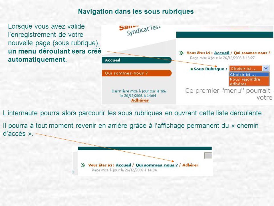 Navigation dans les sous rubriques Lorsque vous avez validé l'enregistrement de votre nouvelle page (sous rubrique), un menu déroulant sera créé autom