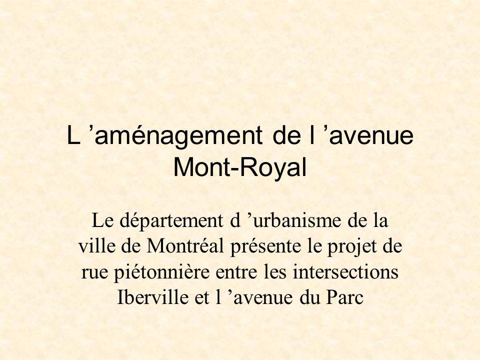 L 'aménagement de l 'avenue Mont-Royal Le département d 'urbanisme de la ville de Montréal présente le projet de rue piétonnière entre les intersectio