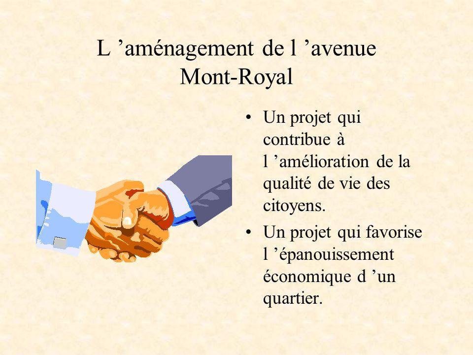 L 'aménagement de l 'avenue Mont-Royal Un projet qui contribue à l 'amélioration de la qualité de vie des citoyens. Un projet qui favorise l 'épanouis