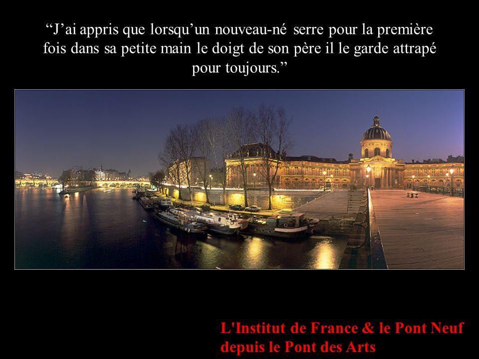 """L'Institut de France """"J'ai tant appris de vous, les hommes...,J'ai appris que tout le monde veut vivre au sommet de la montagne sans savoir que le vra"""