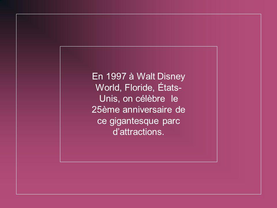 En 1997 à Walt Disney World, Floride, États- Unis, on célèbre le 25ème anniversaire de ce gigantesque parc d'attractions.