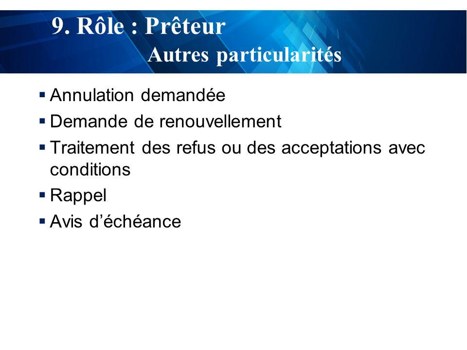 test  Annulation demandée  Demande de renouvellement  Traitement des refus ou des acceptations avec conditions  Rappel  Avis d'échéance 9.