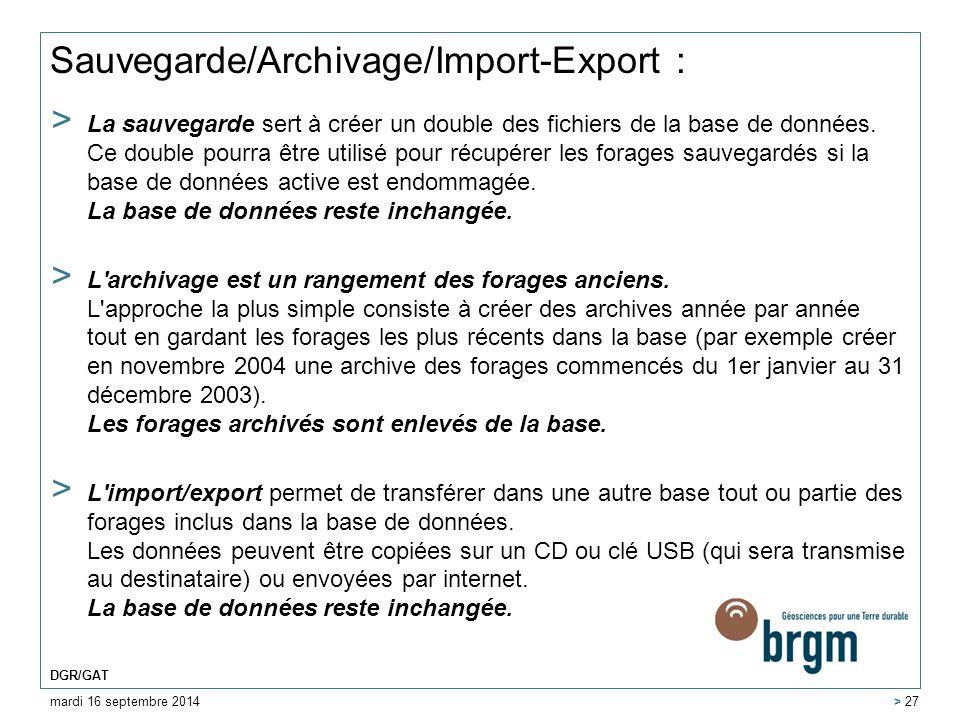 Sauvegarde/Archivage/Import-Export : > La sauvegarde sert à créer un double des fichiers de la base de données. Ce double pourra être utilisé pour réc