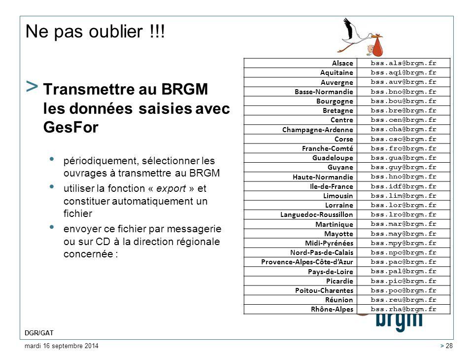 Ne pas oublier !!! > Transmettre au BRGM les données saisies avec GesFor périodiquement, sélectionner les ouvrages à transmettre au BRGM utiliser la f