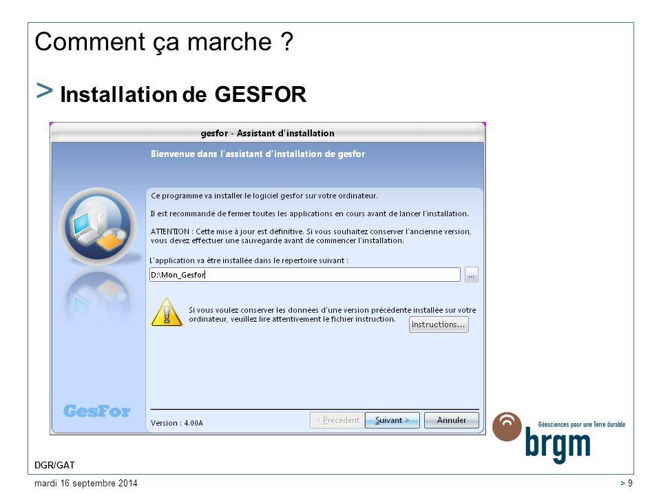 Comment ça marche ? > Installation de GESFOR mardi 16 septembre 2014 DGR/GAT > 9