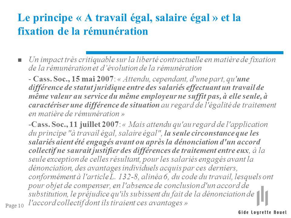 Page 10 Le principe « A travail égal, salaire égal » et la fixation de la rémunération n Un impact très critiquable sur la liberté contractuelle en ma
