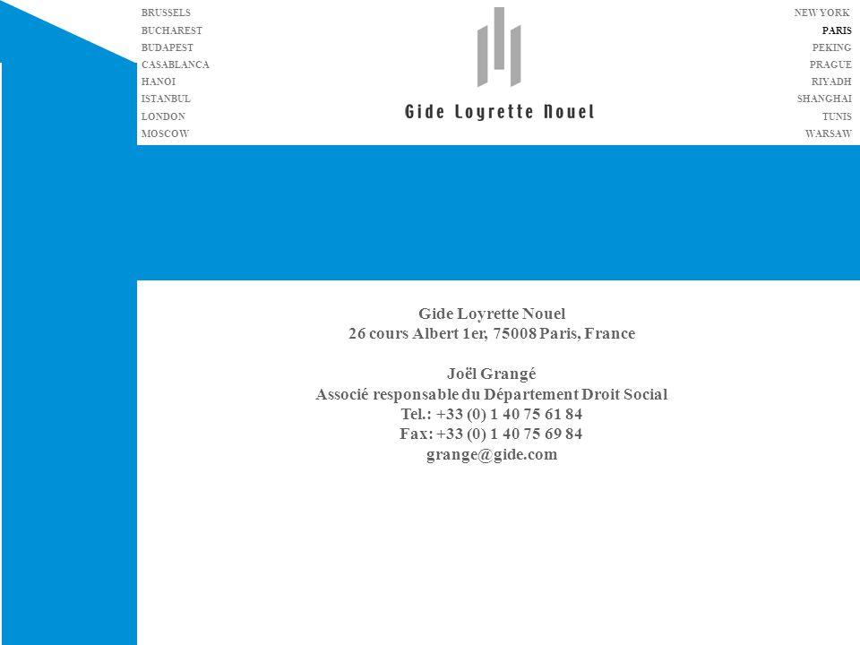 Page 11 Gide Loyrette Nouel 26 cours Albert 1er, 75008 Paris, France Joël Grangé Associé responsable du Département Droit Social Tel.: +33 (0) 1 40 75
