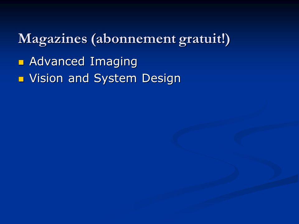 Magazines (abonnement gratuit!) Advanced Imaging Advanced Imaging Vision and System Design Vision and System Design