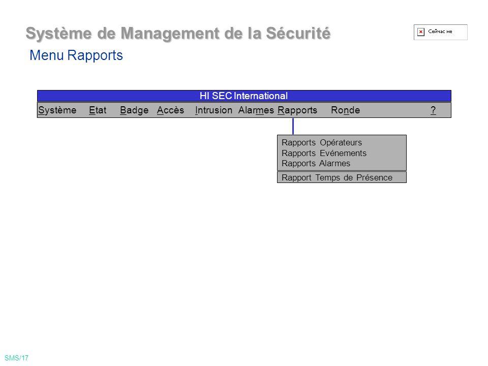 Système de Management de la Sécurité Voir Historique des Alarmes Editer Filtres d'Alarme Editer Consignes d'Alarme Menu Alarme SMS/16 SystèmeEtatBadgeAccèsIntrusionAlarmesRapportsRonde.