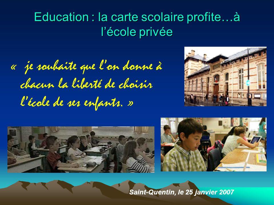 Education : la carte scolaire profite…à l'école privée « je souhaite que l'on donne à chacun la liberté de choisir l'école de ses enfants.