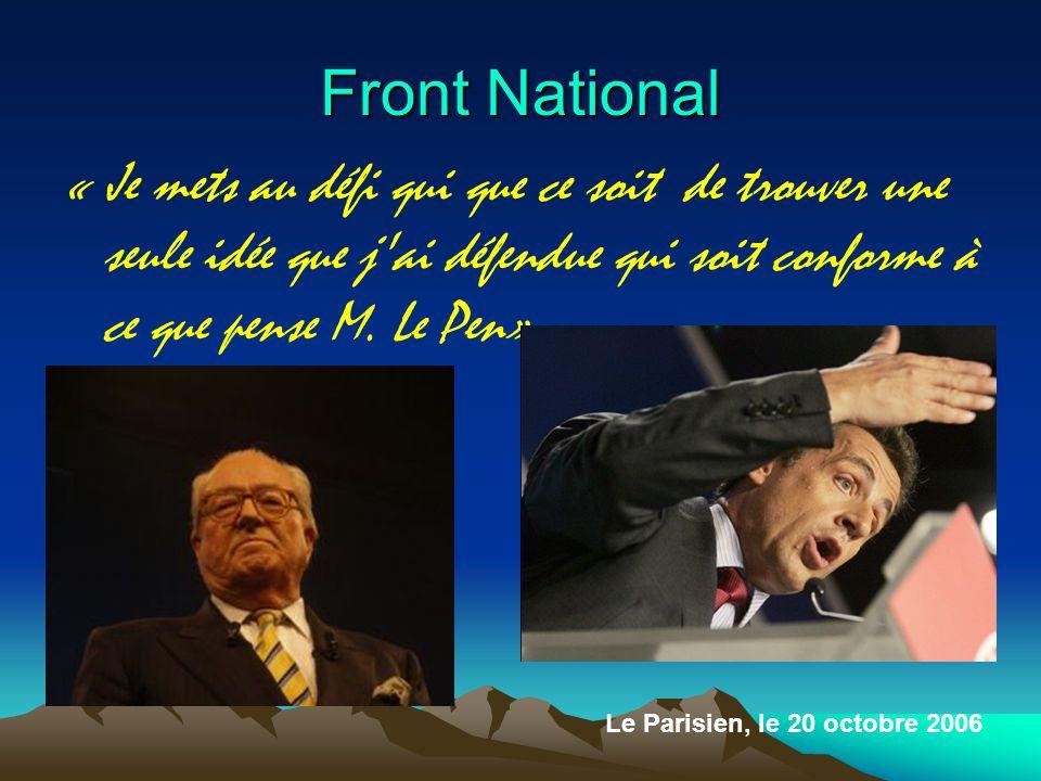 Front National « Je mets au défi qui que ce soit de trouver une seule idée que j ai défendue qui soit conforme à ce que pense M.