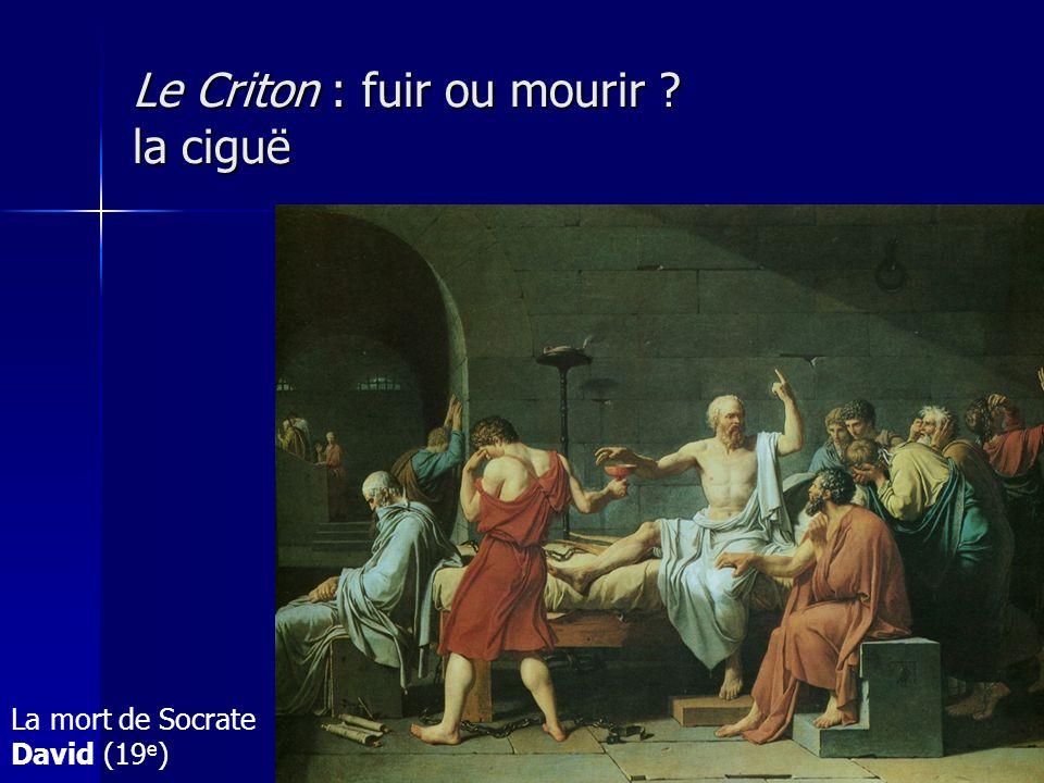 Le Criton : fuir ou mourir ? la ciguë La mort de Socrate David (19 e )