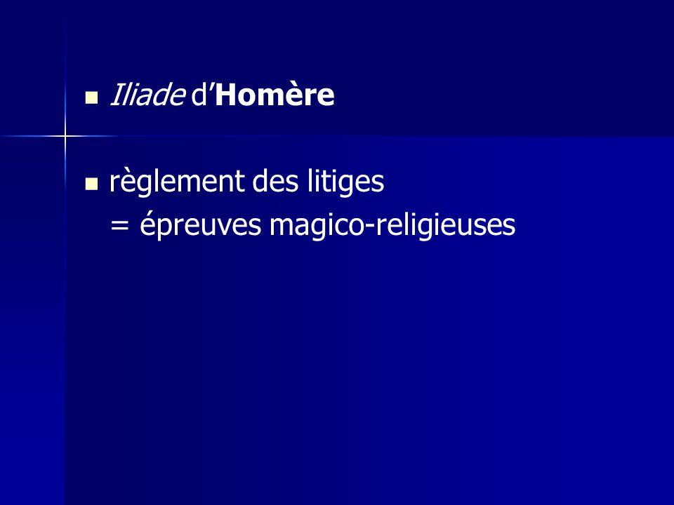 Iliade d'Homère règlement des litiges = épreuves magico-religieuses