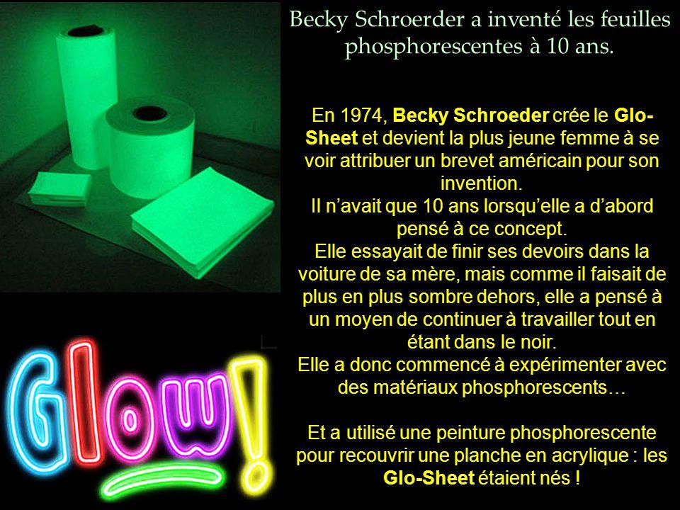 Becky Schroerder a inventé les feuilles phosphorescentes à 10 ans.