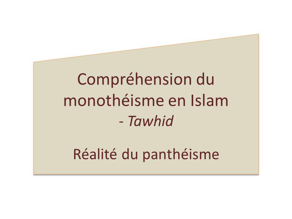 Compréhension du monothéisme en Islam - Tawhid Réalité du panthéisme Compréhension du monothéisme en Islam - Tawhid Réalité du panthéisme