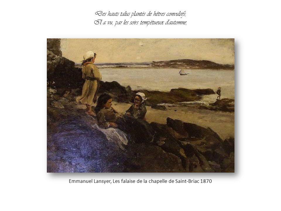 Des hauts talus plantés de hêtres convulsifs, Il a vu, par les soirs tempétueux d automne, Emmanuel Lansyer, Les falaise de la chapelle de Saint-Briac 1870