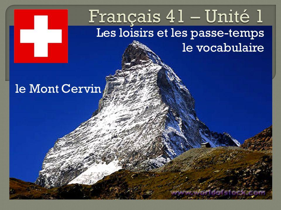 Les loisirs et les passe-temps le vocabulaire le Mont Cervin