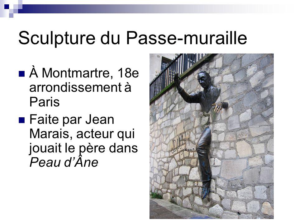 Sources Cool Stuff in Paris Wikipédia : Marcel Aymé Wikipédia : Le Passe-muraille