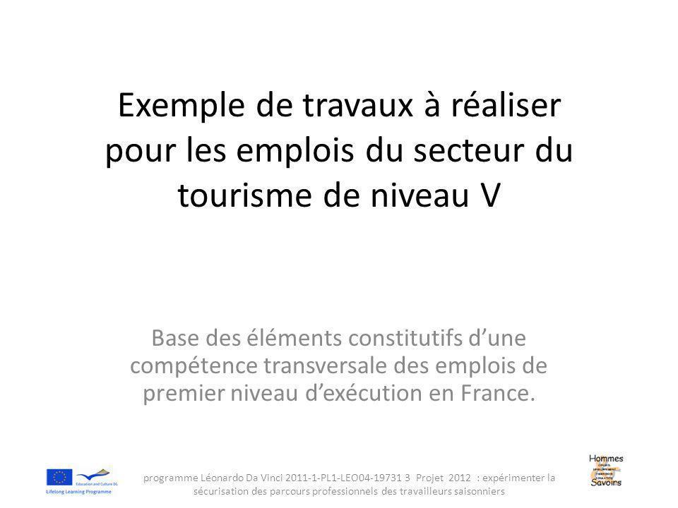 Exemple de travaux à réaliser pour les emplois du secteur du tourisme de niveau V Base des éléments constitutifs d'une compétence transversale des emplois de premier niveau d'exécution en France.