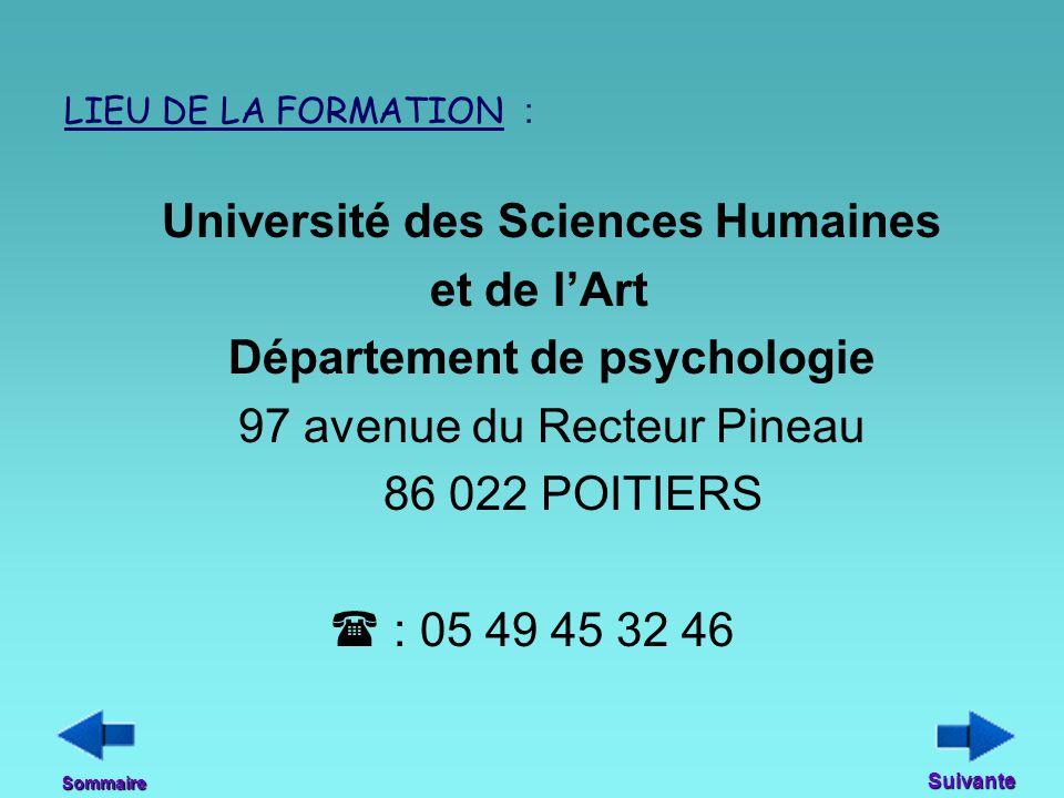 Université des Sciences Humaines et de l'Art Département de psychologie 97 avenue du Recteur Pineau 86 022 POITIERS  : 05 49 45 32 46 Sommaire Suivan